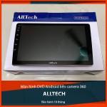 """Màn hình DVD Android tích hợp camera 360 Alltech - """"Siêu phẩm"""" thời công nghệ 4.0_0"""