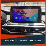 """Màn hình DVD Android Oled C8 new: Sản phẩm """"thách thức công nghệ"""" nhất 2021_0"""