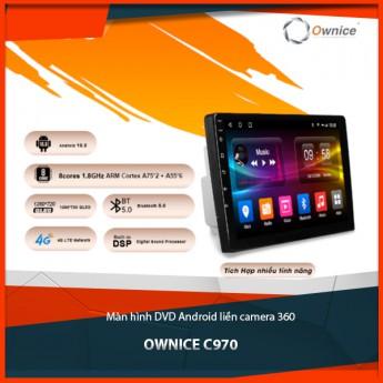 Màn hình DVD Android liền Camera 360 Ownice C970 - công nghệ hiện đại 2021 cho xế cưng