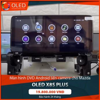 Màn hình liền camera 360 Android Oled X8s Plus cho Mazda - Công nghệ dẫn đầu, cấu hình cực khủng