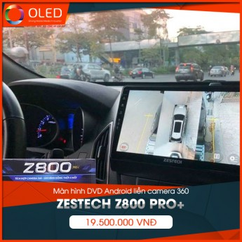 Màn hình liền camera 360 Zestech Z800 Pro+ - Màn hình cao cấp của Zestech